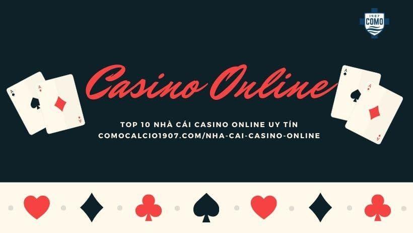 Nhà cái Casino trực tuyến